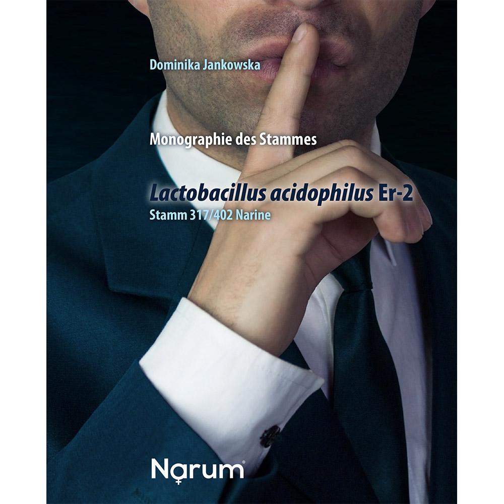 Monographie des Stammes Lactobacillus acidophilus Er-2 Stamm 317/402, Narine